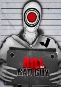 Обложка Kill the Bad Guy