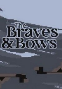 Обложка The Braves & Bows