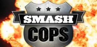 Smash Cops. Видео #1