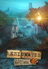 Обложка Enigmatis: The Ghosts of Maple Creek
