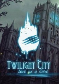 Обложка Twilight City: Love as a Cure