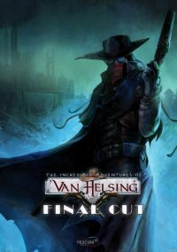 Обложка The Incredible Adventures of Van Helsing: Final Cut