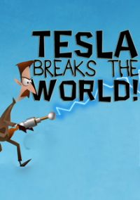 Обложка Tesla Breaks the World!