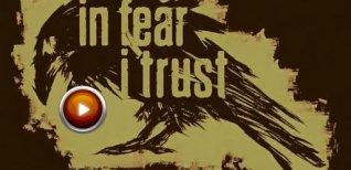 In Fear I Trust. Видео #1