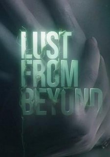 Lust from Beyond