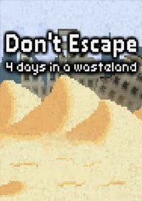 Don't Escape: 4 Days in a Wasteland – фото обложки игры