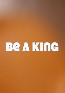 Be a King