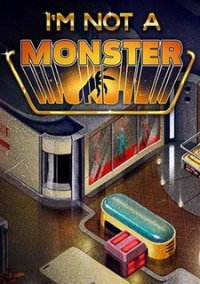 I'm not a Monster – фото обложки игры