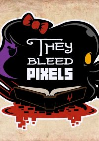 They Bleed Pixels – фото обложки игры